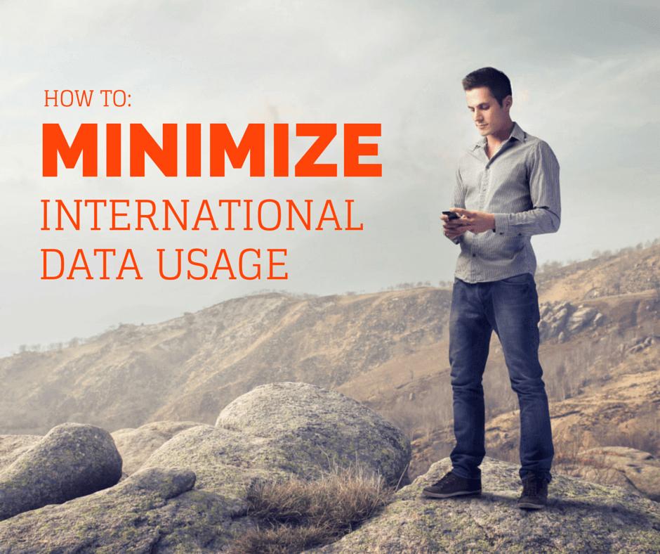 Minimize International Data Usage