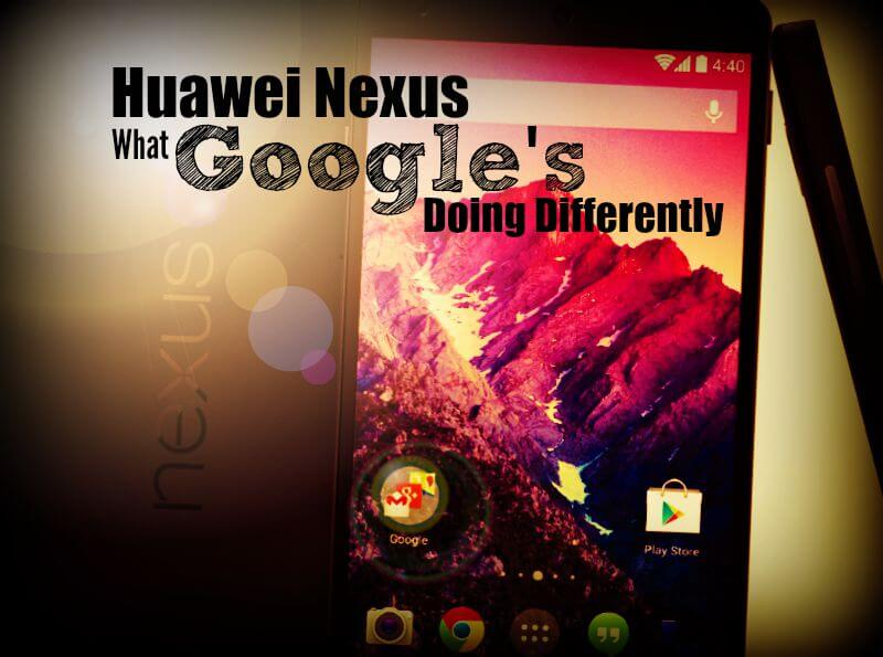 Huawei Nexus by Google, what's new? FRom PortPlugs, the smartphone accessory, port cover, and anti-dust plug authority