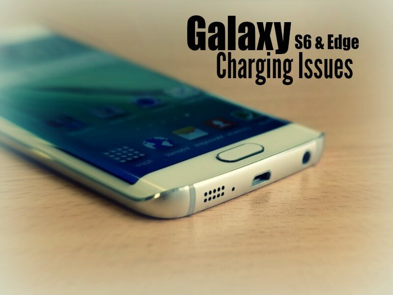 Find out more about how to identify and resolve S6 charging issues