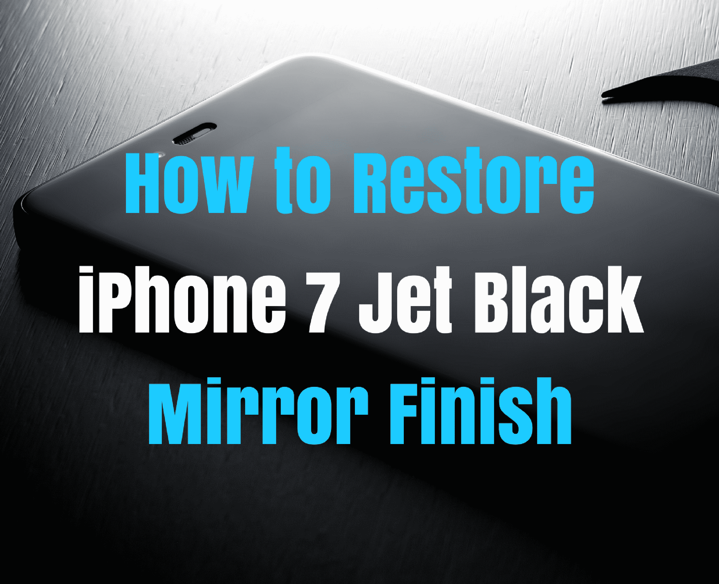 Remove IPhone 7 Jet Black Scratches