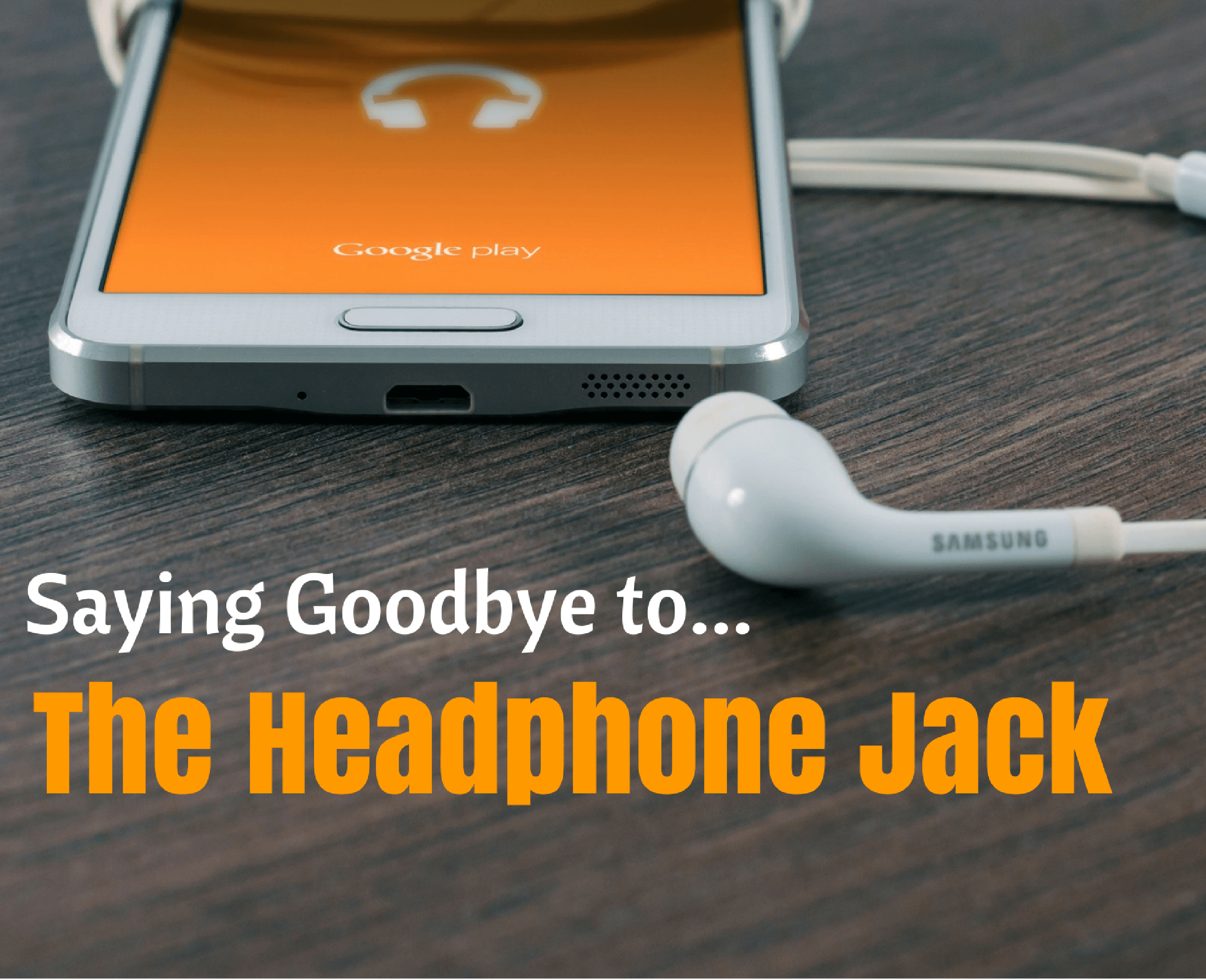 Why OEMs replacing headphone jack